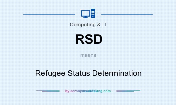 What does RSD mean? It stands for Refugee Status Determination
