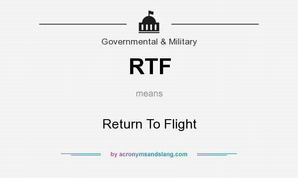 What does RTF mean? It stands for Return To Flight