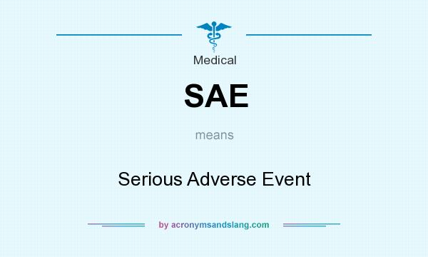What does SAE mean? It stands for Serious Adverse Event