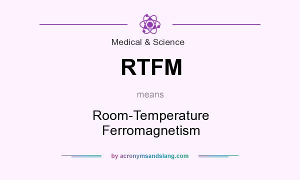 What does RTFM mean? It stands for Room-Temperature Ferromagnetism