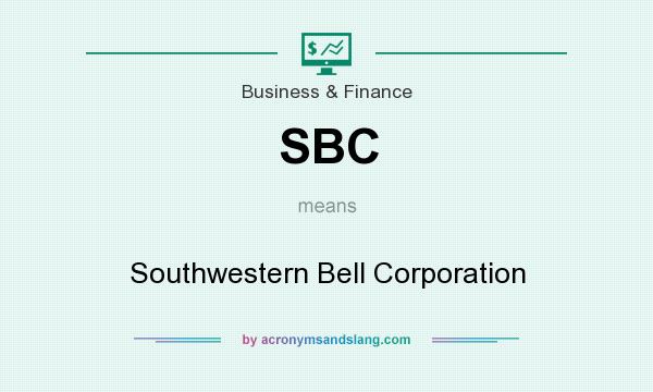 What does SBC mean? It stands for Southwestern Bell Corporation