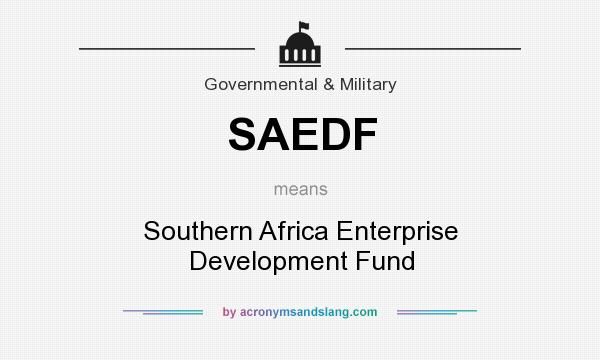 What does SAEDF mean? It stands for Southern Africa Enterprise Development Fund