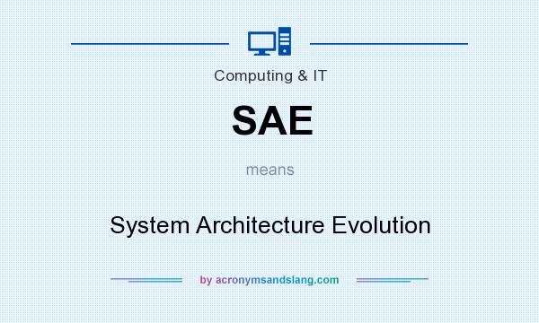 What does SAE mean? It stands for System Architecture Evolution