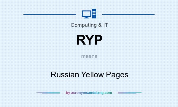 What does RYP mean? It stands for Russian Yellow Pages