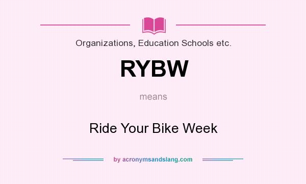 What does RYBW mean? It stands for Ride Your Bike Week