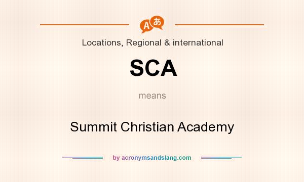 What does SCA mean? It stands for Summit Christian Academy