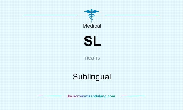What does SL mean? It stands for Sublingual