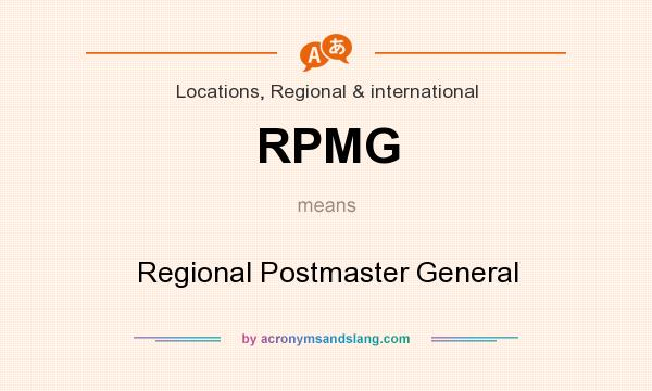 What does RPMG mean? It stands for Regional Postmaster General
