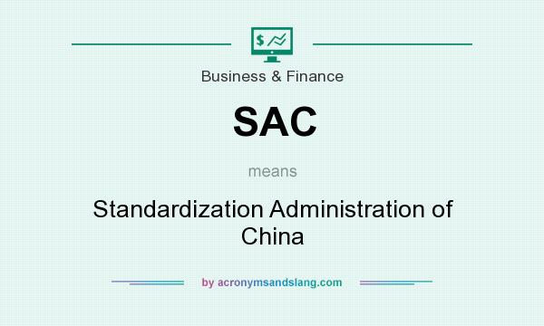 What does SAC mean? It stands for Standardization Administration of China