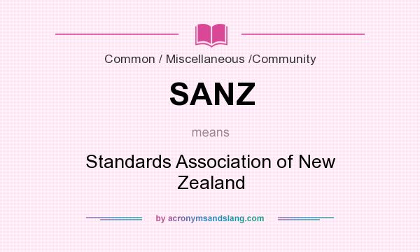 What does SANZ mean? It stands for Standards Association of New Zealand