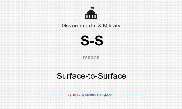 What does S-S mean? It stands for Surface-to-Surface