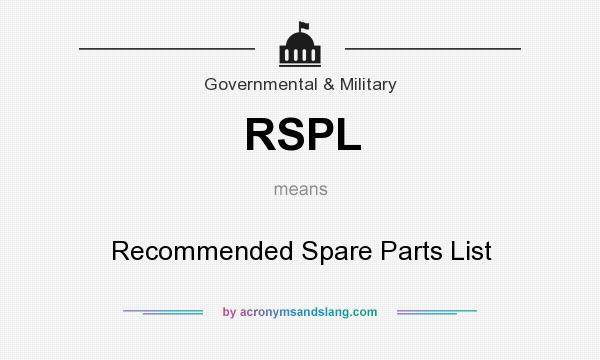 What does RSPL mean? It stands for Recommended Spare Parts List