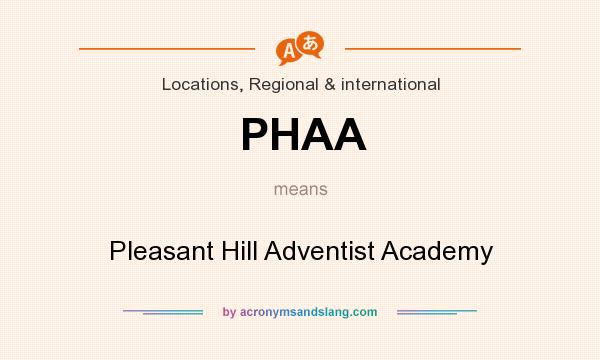 What does PHAA mean? It stands for Pleasant Hill Adventist Academy