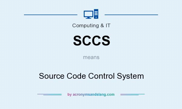 What does SCCS mean? It stands for Source Code Control System