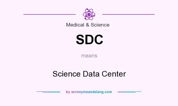 What does SDC mean? It stands for Science Data Center