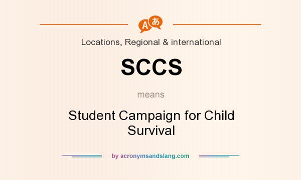 What does SCCS mean? It stands for Student Campaign for Child Survival