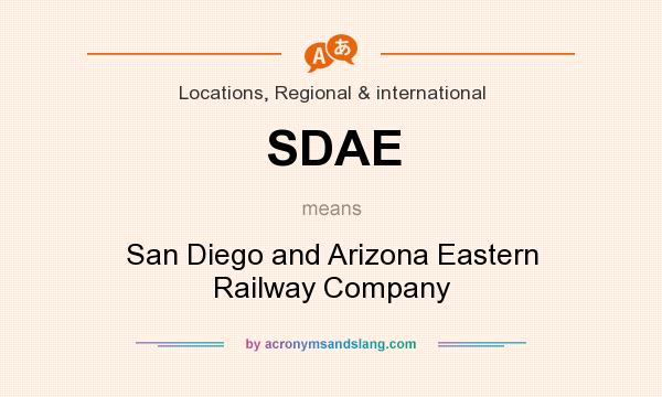 What does SDAE mean? It stands for San Diego and Arizona Eastern Railway Company