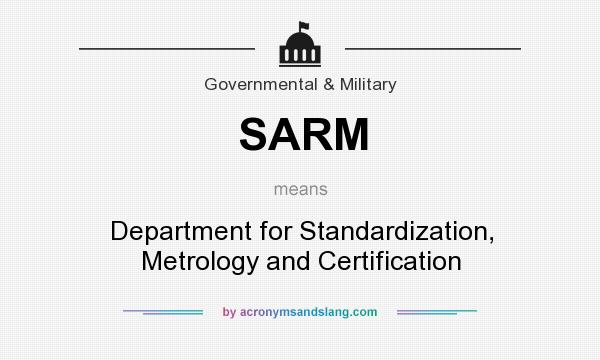 What does SARM mean? It stands for Department for Standardization, Metrology and Certification