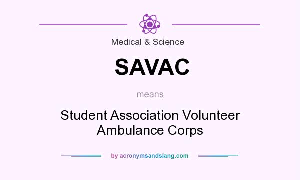 What does SAVAC mean? It stands for Student Association Volunteer Ambulance Corps
