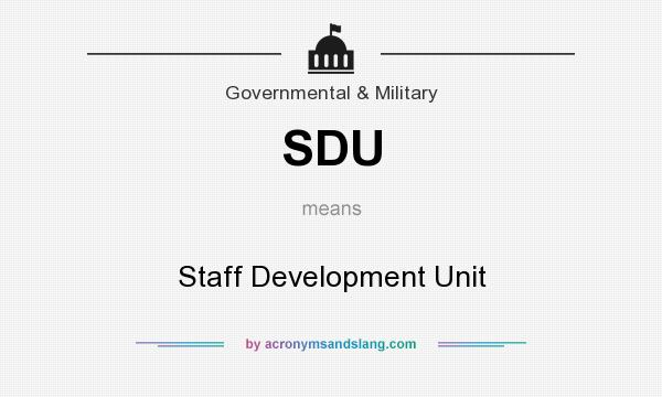 What does SDU mean? It stands for Staff Development Unit