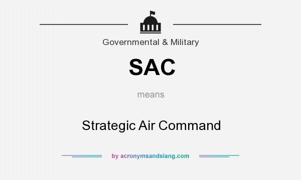 What does SAC mean? It stands for Strategic Air Command