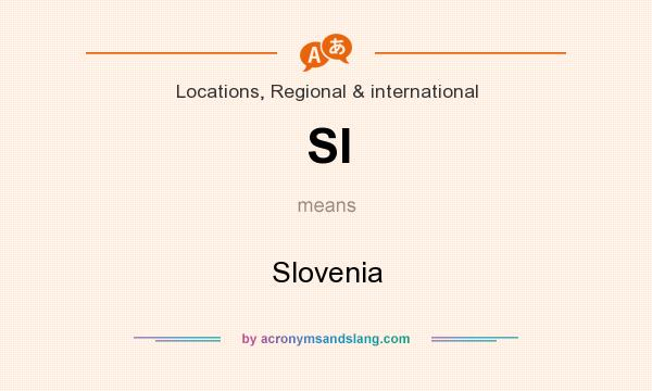 What does SI mean? It stands for Slovenia
