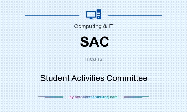 What does SAC mean? It stands for Student Activities Committee