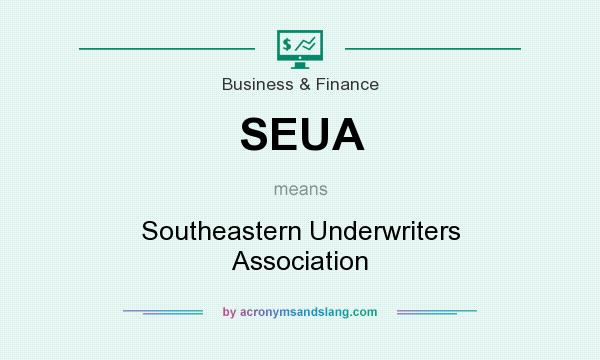 What does SEUA mean? It stands for Southeastern Underwriters Association