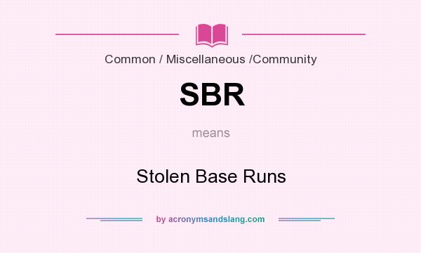 What does SBR mean? It stands for Stolen Base Runs