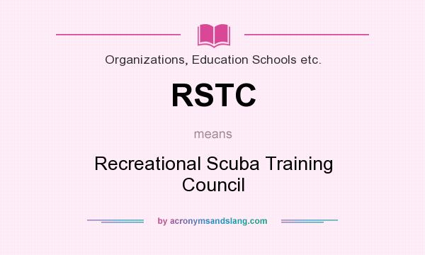 What does RSTC mean? It stands for Recreational Scuba Training Council
