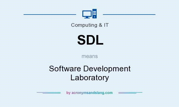 What does SDL mean? It stands for Software Development Laboratory