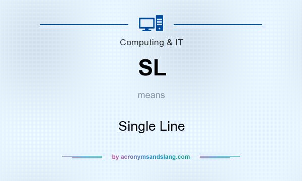 What does SL mean? It stands for Single Line