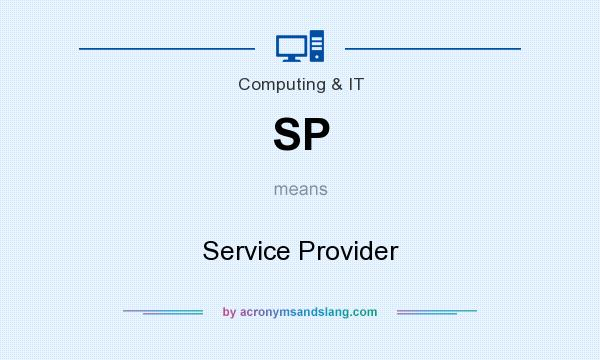 What does SP mean? It stands for Service Provider