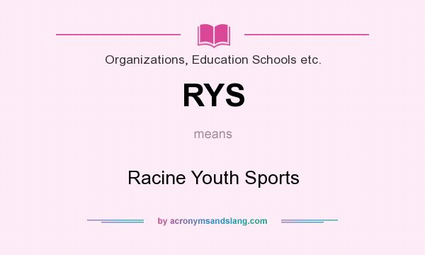 What does RYS mean? It stands for Racine Youth Sports