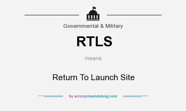 What does RTLS mean? It stands for Return To Launch Site