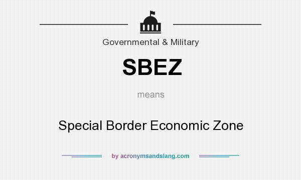 What does SBEZ mean? It stands for Special Border Economic Zone