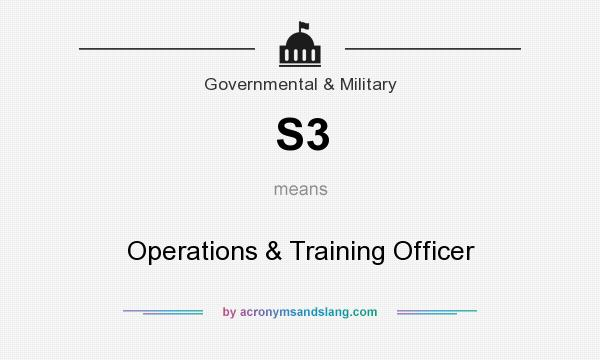 What does S3 mean? It stands for Operations & Training Officer