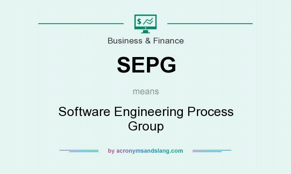 What does SEPG mean? It stands for Software Engineering Process Group