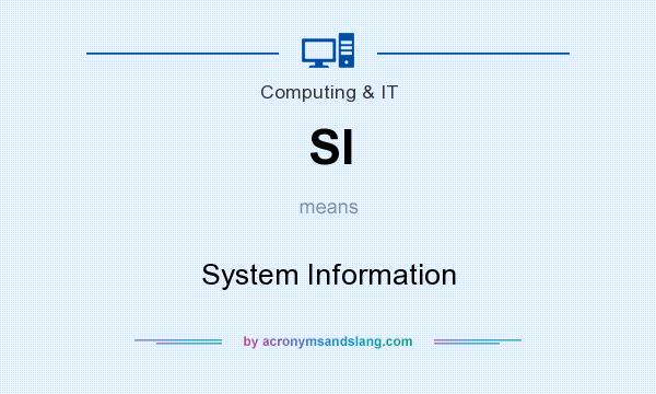 What does SI mean? It stands for System Information