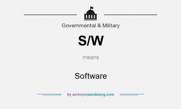 What does S/W mean? It stands for Software