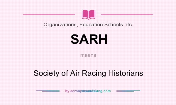 What does SARH mean? It stands for Society of Air Racing Historians