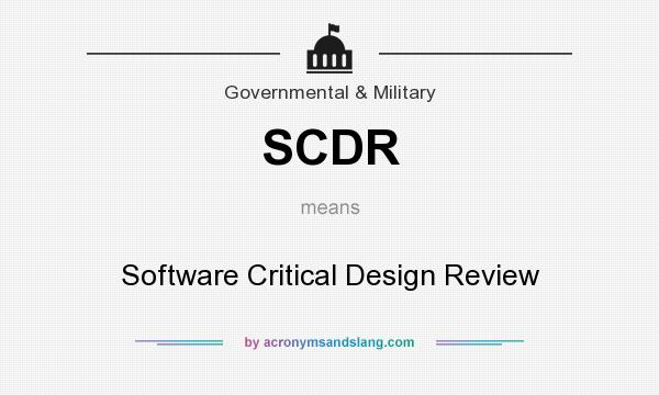 What does SCDR mean? It stands for Software Critical Design Review