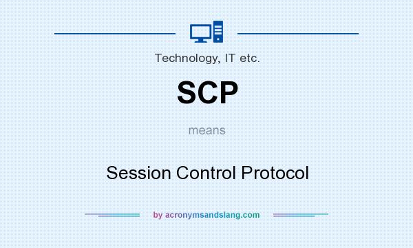 What does SCP mean? It stands for Session Control Protocol