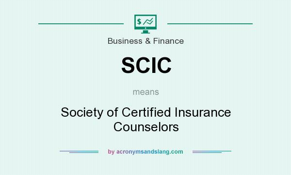 What does SCIC mean? It stands for Society of Certified Insurance Counselors
