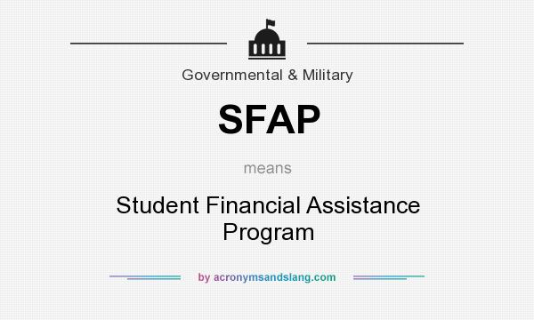 What does SFAP mean? It stands for Student Financial Assistance Program