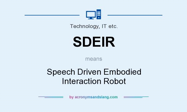 What does SDEIR mean? It stands for Speech Driven Embodied Interaction Robot