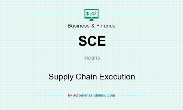 What does SCE mean? It stands for Supply Chain Execution