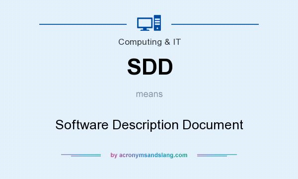 What does SDD mean? It stands for Software Description Document