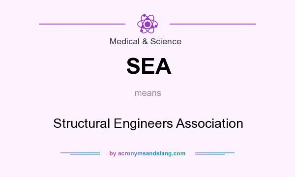 What does SEA mean? It stands for Structural Engineers Association