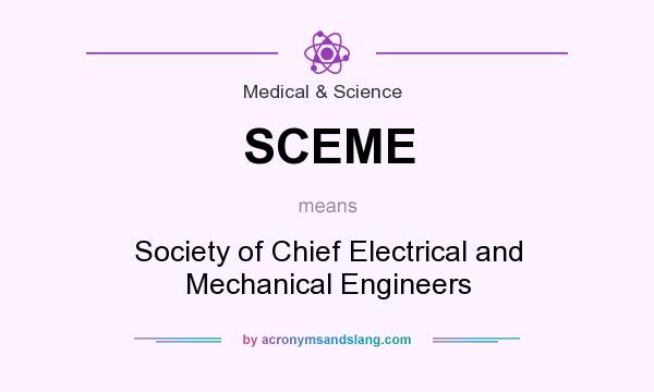 What does SCEME mean? It stands for Society of Chief Electrical and Mechanical Engineers